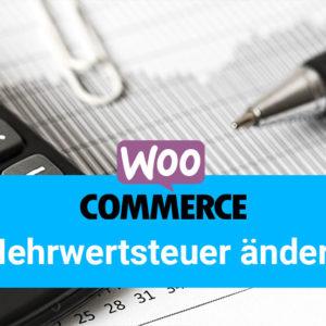 Mehrwertsteuer-Senkung: So passen Sie in WooCommerce die Mehrwertsteuer an