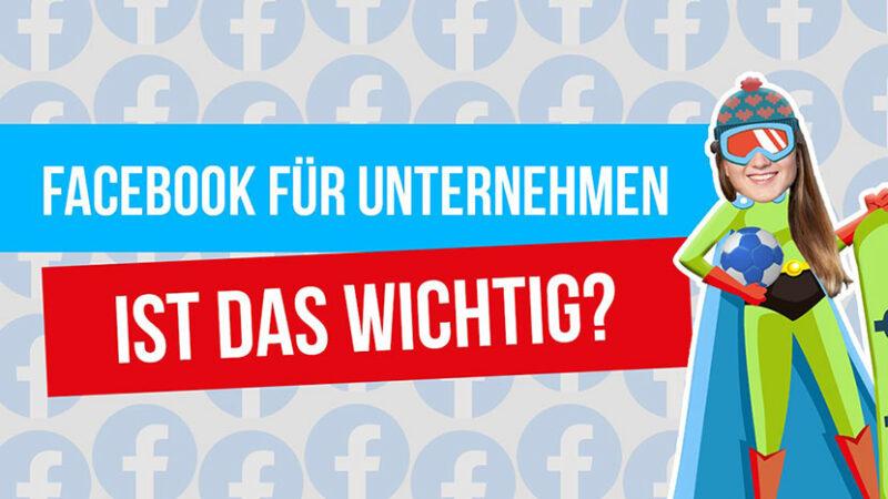 Facebook für Unternehmen – Ist das wichtig?